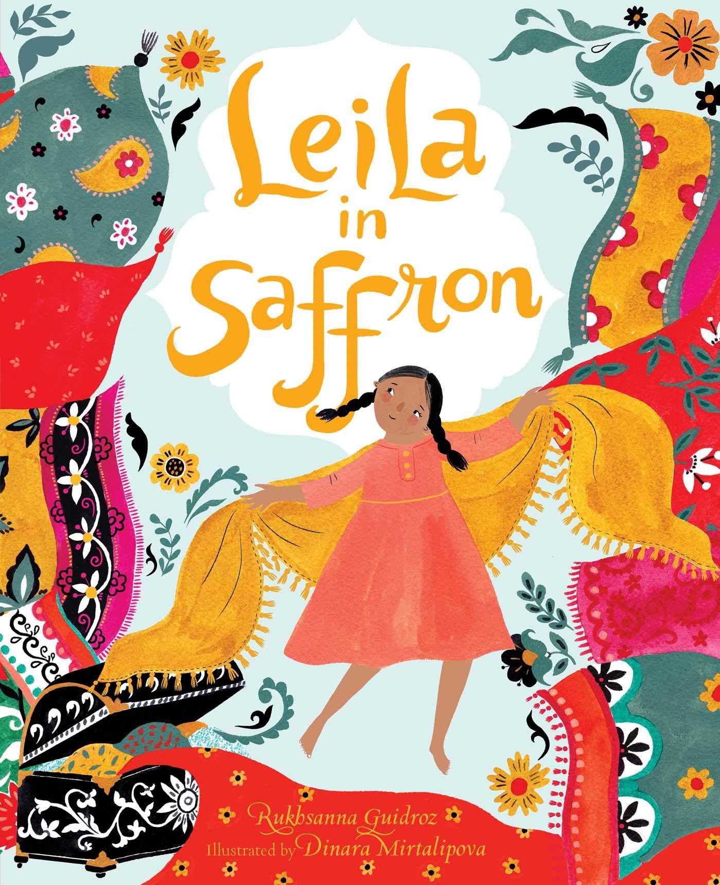 Amazon.com: Leila in Saffron (9781534425644): Guidroz, Rukhsanna, Mirtalipova, Dinara: Books