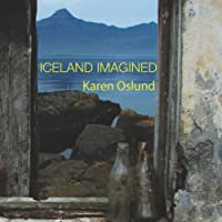 Iceland Imagined: Nature, Culture, and Storytelling in the North Atlantic: A Weyerhaeuser Environmental Book