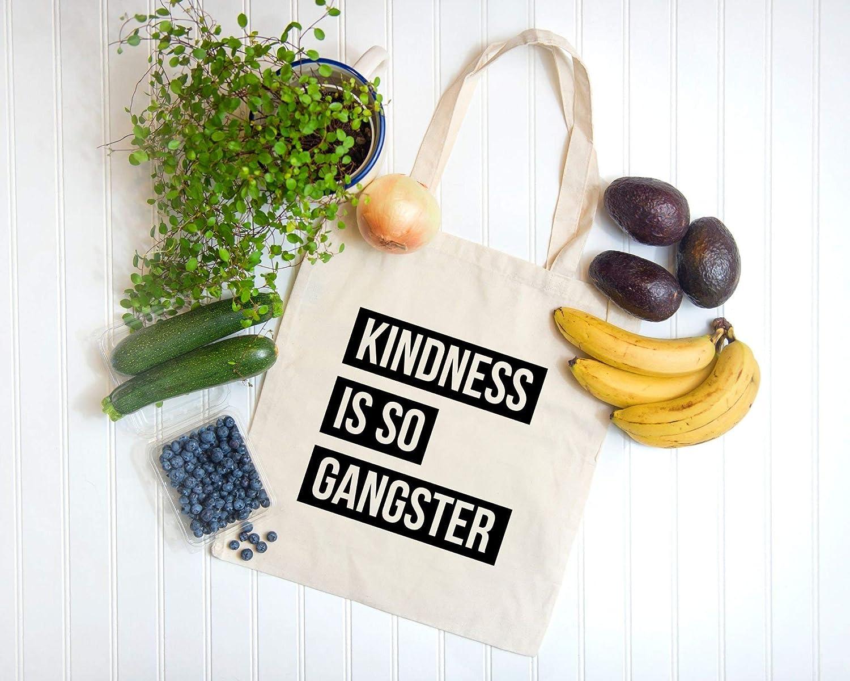 Kindness - Bolsa reutilizable, Be Kind, reduce la reutilización del reciclaje, bolsa de algodón, Kindness is so Gangster Kind is Cool regalo para mujeres