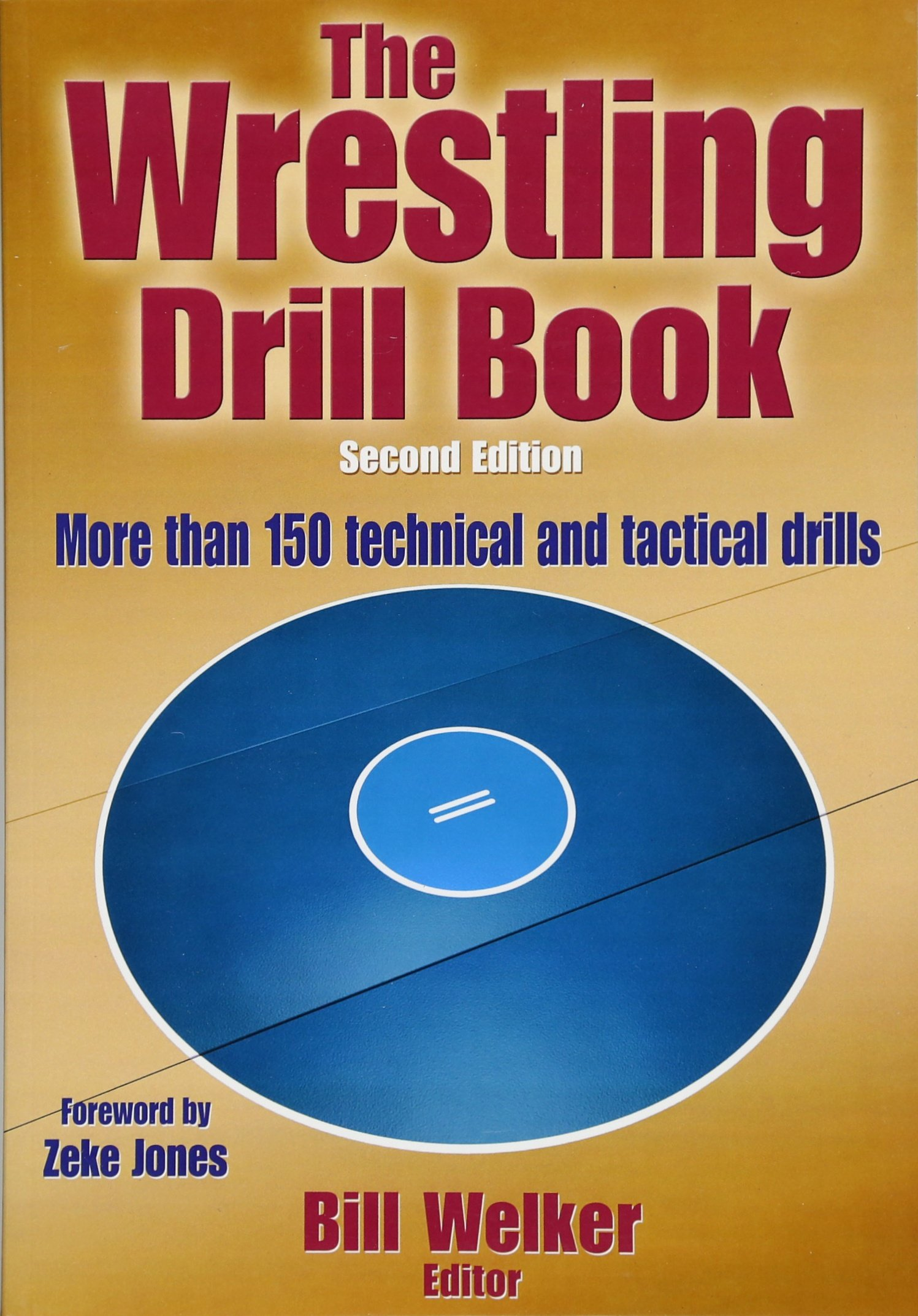 Wrestling Drill Book-2nd Edition, The: William Welker: 9781450432160:  Amazon.com: Books