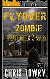 Flyover Zombie: a Battlefield Z series