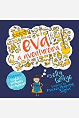 Eva the Adventurer. Eva a Aventureira: Bilingual Book: English + Português (Portuguese) (Portuguese Edition) Paperback