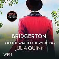 Bridgerton: On the Way to the Wedding: Bridgertons, Book 8