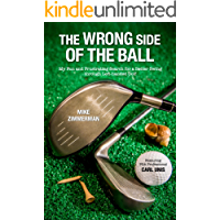 The Wrong Side of the Ball: My Fun and Frustrating Search for a Better Swing through Left-handed Golf