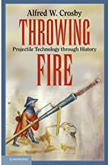 Throwing Fire: Projectile Technology through History Paperback