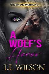 A Wolf's Honor (The Kincaid Werewolves Book 2) Kindle Edition