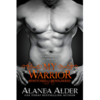 My Warrior (Bewitched and Bewildered Book 12)