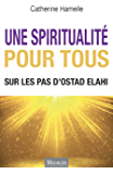 Une spiritualité pour tous: Sur les pas d'Ostad Elahi