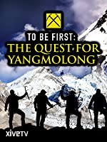 To Be First: The Quest for Yangmolong [OV]