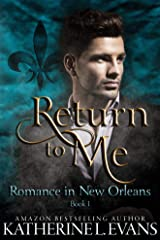 Return to Me: a Slow Burn Friends-to-Lovers Romance (Romance in New Orleans Book 1) Kindle Edition