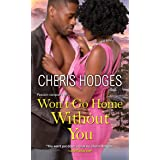 Won't Go Home Without You (Richardson Sisters Book 2)