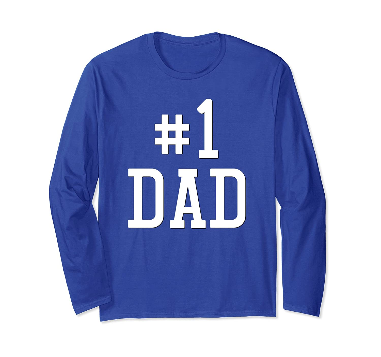 #1 DAD Number One Fathers Day Gift Long Sleeve T-Shirt- TPT