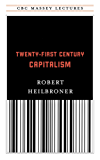 Twenty-First Century Capitalism (CBC Massey Lectures)