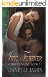 Forbidden Love Series Book 5: Into Forever