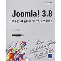 Joomla! 3.8 - Créez et gérez votre site web