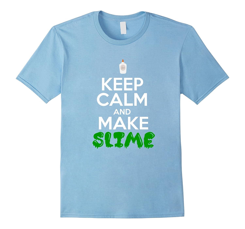 Keep Calm And Make Slime T Shirt Rt Rateeshirt