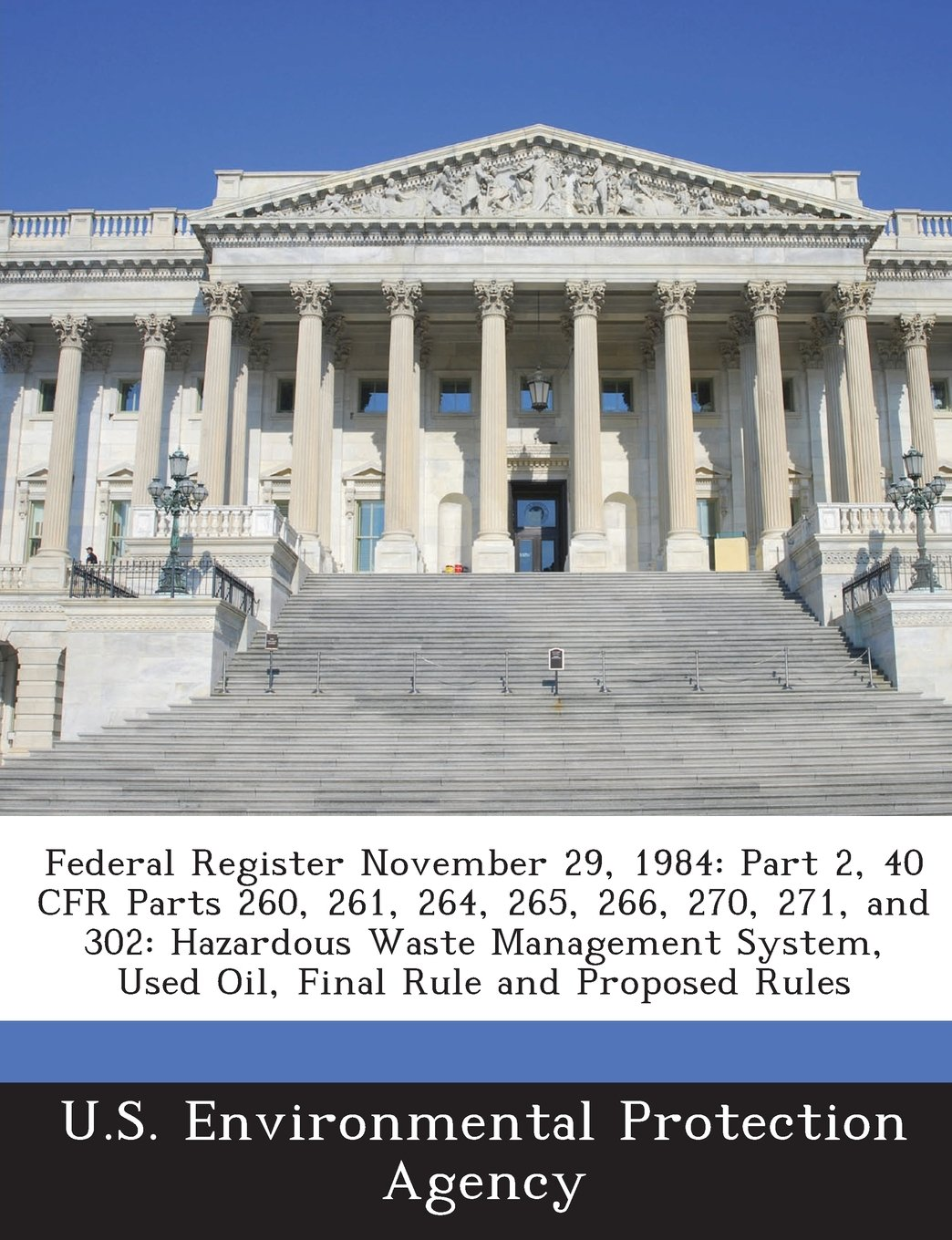 Download Federal Register November 29, 1984: Part 2, 40 CFR Parts 260, 261, 264, 265, 266, 270, 271, and 302: Hazardous Waste Management System, Used Oil, Final Rule and Proposed Rules pdf epub