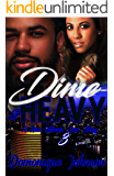 Dime & Heavy 3: A New Orleans Love Story