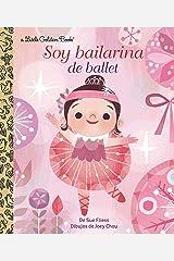 Soy Bailarina de Ballet (Little Golden Book) Edición Kindle