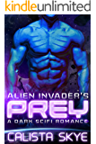 Alien Invader's Prey: A Dark SciFi Romance