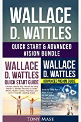 Wallace D. Wattles Quick Start & Advanced Vision Bundle: Wallace D. Wattles Quick Start Guide + Wallace D. Wattles Advanced Vision Guide Kindle Edition