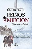 Reinos de ambición (Novela Histórica)