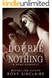 Double Or Nothing: A Dark Romance (Deadly Passion Series Book 2)