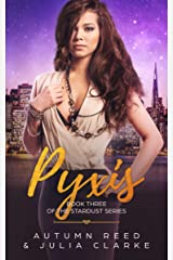 Pyxis: Book Three of The Stardust Series Kindle Edition
