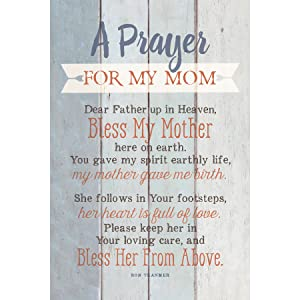 """Mom Prayer Wood Plaque with Inspiring Quotes 6""""x9"""" - Classy Vertical Frame Wall & Tabletop Decoration   Easel & Hanging Hook   Dear Father up in Heaven, Bless My Mother here on Earth"""