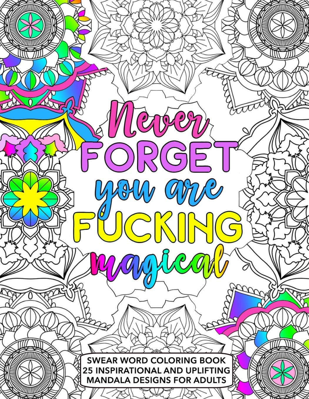 - Amazon.com: Never Forget You Are Fucking Magical: Swear Word