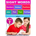 SIGHT WORDS - Book 2 - Pets Clothes Toys Jobs Numbers Feelings Positions: Preschool, Kindergarten, and 1st Grade Reading Help