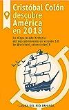 Cristóbal Colón descubre América en 2018: La disparatada historia del descubrimiento en versión 3.0 by @cristobl_colon.ccdae18
