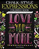 Chalk-Style Expressions Coloring Book: Color With All Types of Markers, Gel Pens & Colored Pencils (Design Originals)