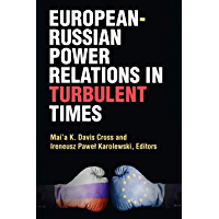 European-Russian Power Relations in Turbulent Times (English Edition)