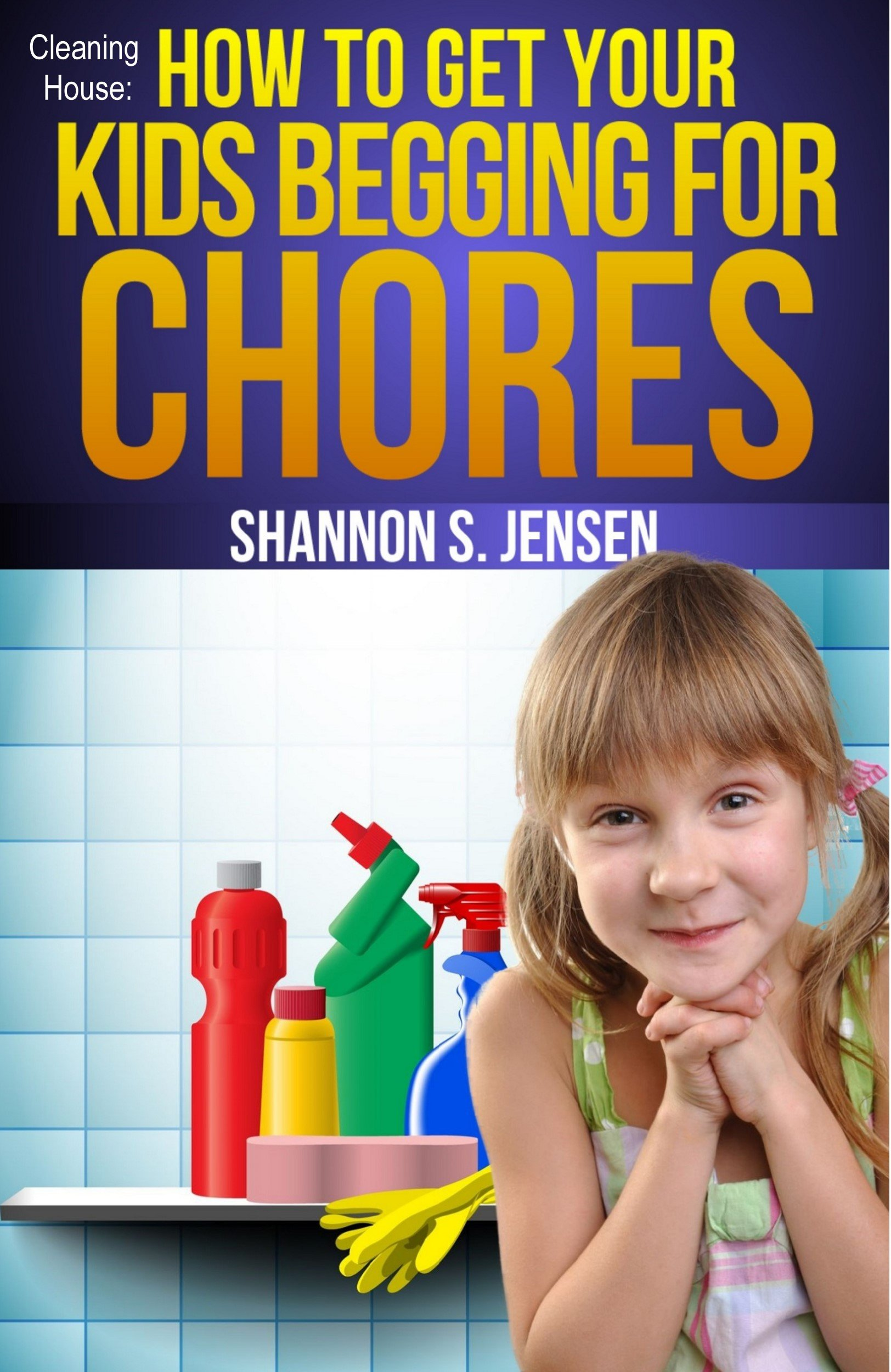 Get Your Kids Begging For Chores