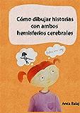 Cómo dibujar historias con ambos hemisferios cerebrales: segunda edición