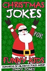 Christmas Jokes For Funny Kids: Hilarious Christmas Joke Book For Kids Ages 6-12! Stocking Stuffer For Kids! (Christmas Gifts For Kids 1) Kindle Edition