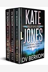 The Kate Jones Thriller Series, Vol. 2: (Cruising for Death, Yucatan Dead, A One Way Ticket to Dead) (Kate Jones Thriller Box Set) Kindle Edition