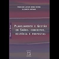 Planejamento e gestão em saúde: conceitos, história e propostas