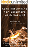 Game Networking for Beginners with Unity3D (English Edition)