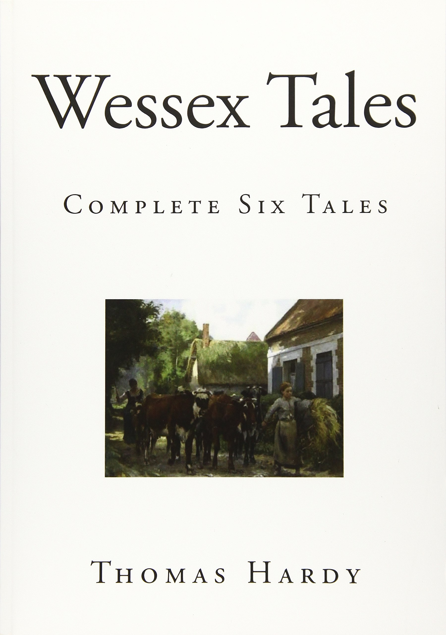 Download Wessex Tales: Complete Six Tales (Classic Thomas Hardy) PDF