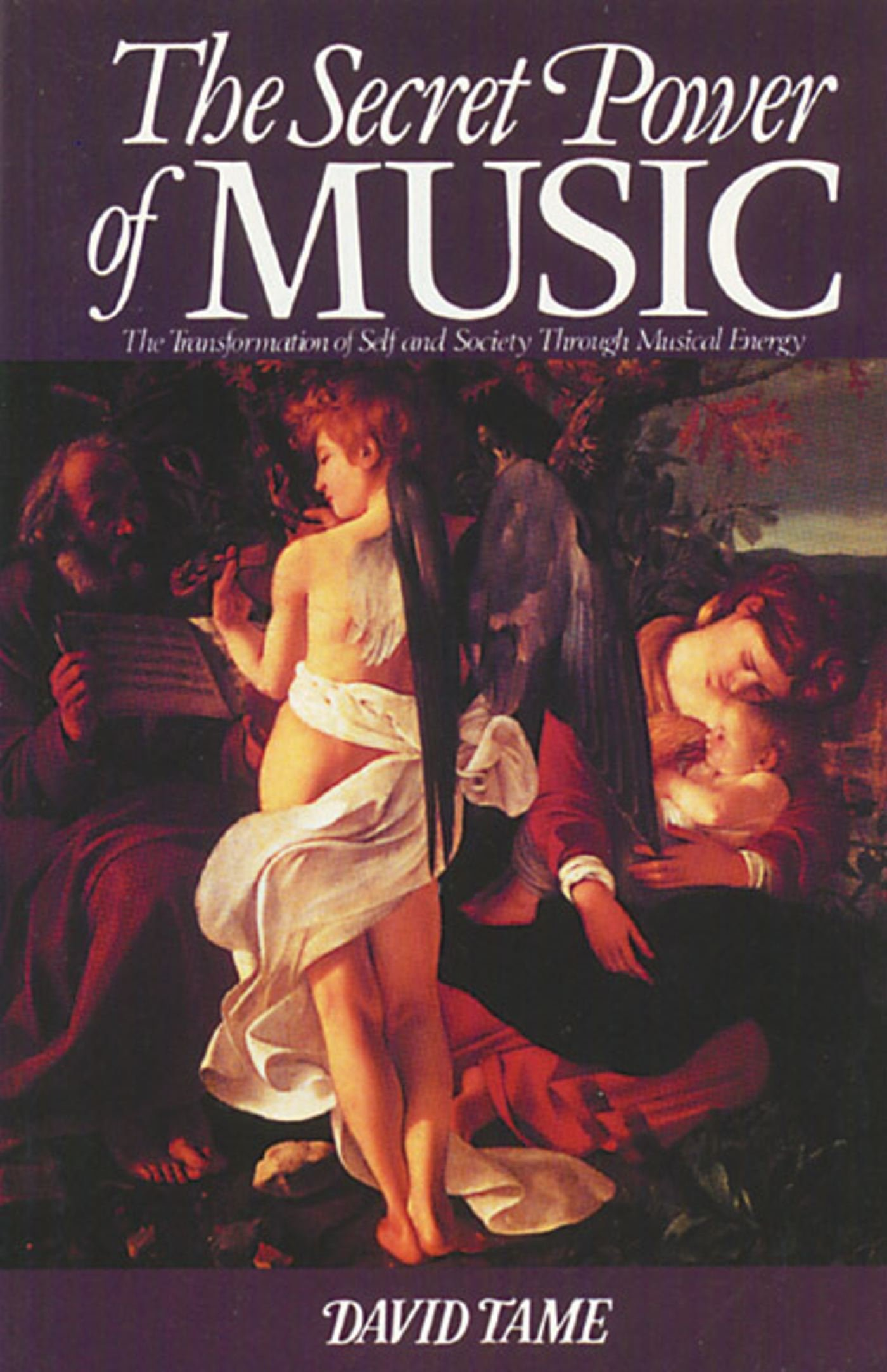 The Secret Power Of Music The Transformation Of Self And Society