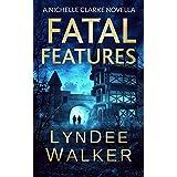 Fatal Features: A Nichelle Clarke Crime Thriller Novella