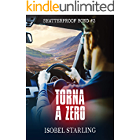 Torna a Zero (Shatterproof Bond - Edizione Italiana Vol. 3) (Italian Edition)