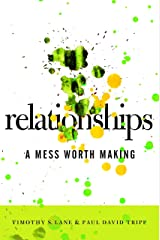 Relationships: A Mess Worth Making Kindle Edition