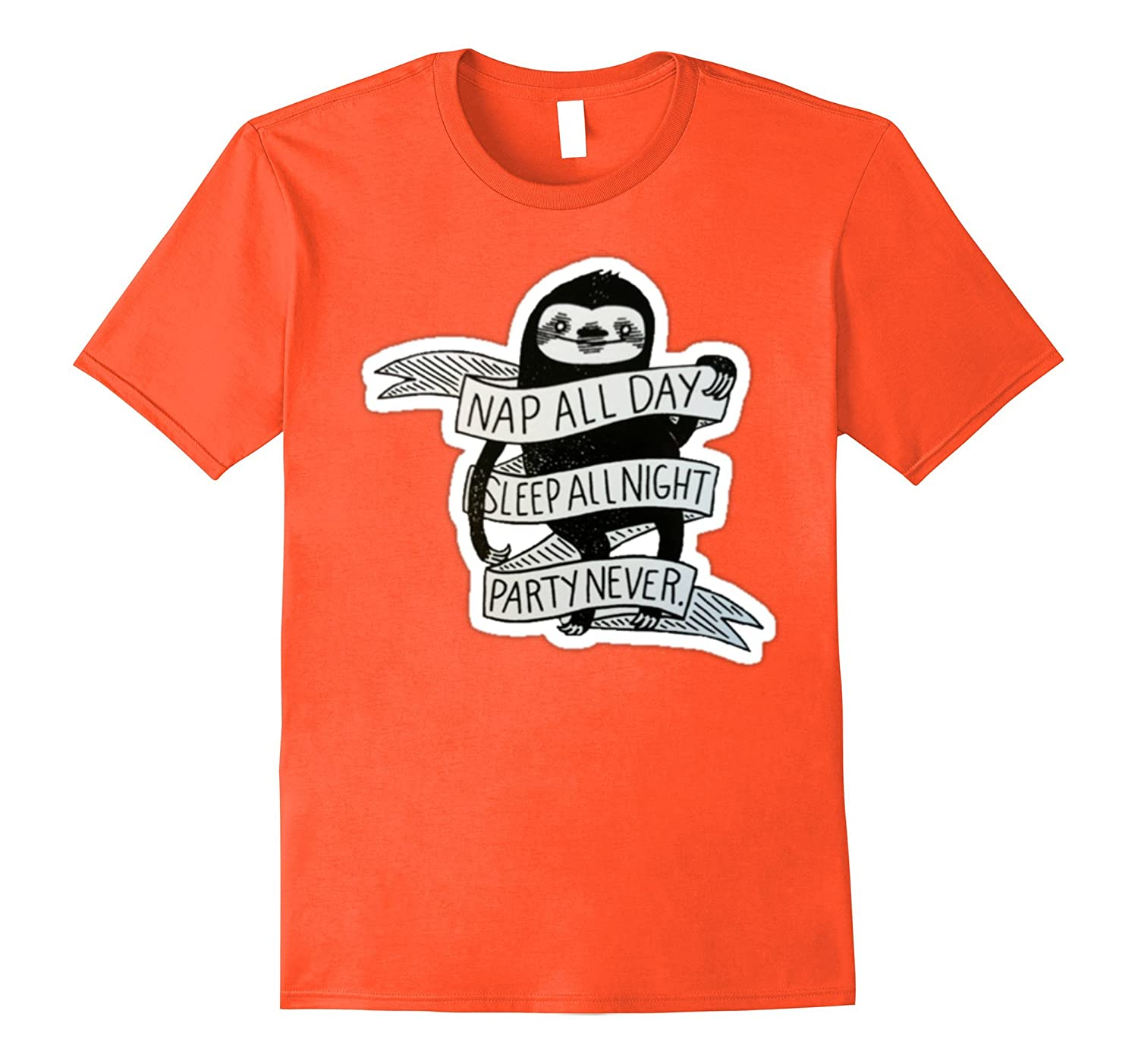 Nap All Day, Sleep All Night, Party Never I'm A Sloth Tshirt-Samdetee