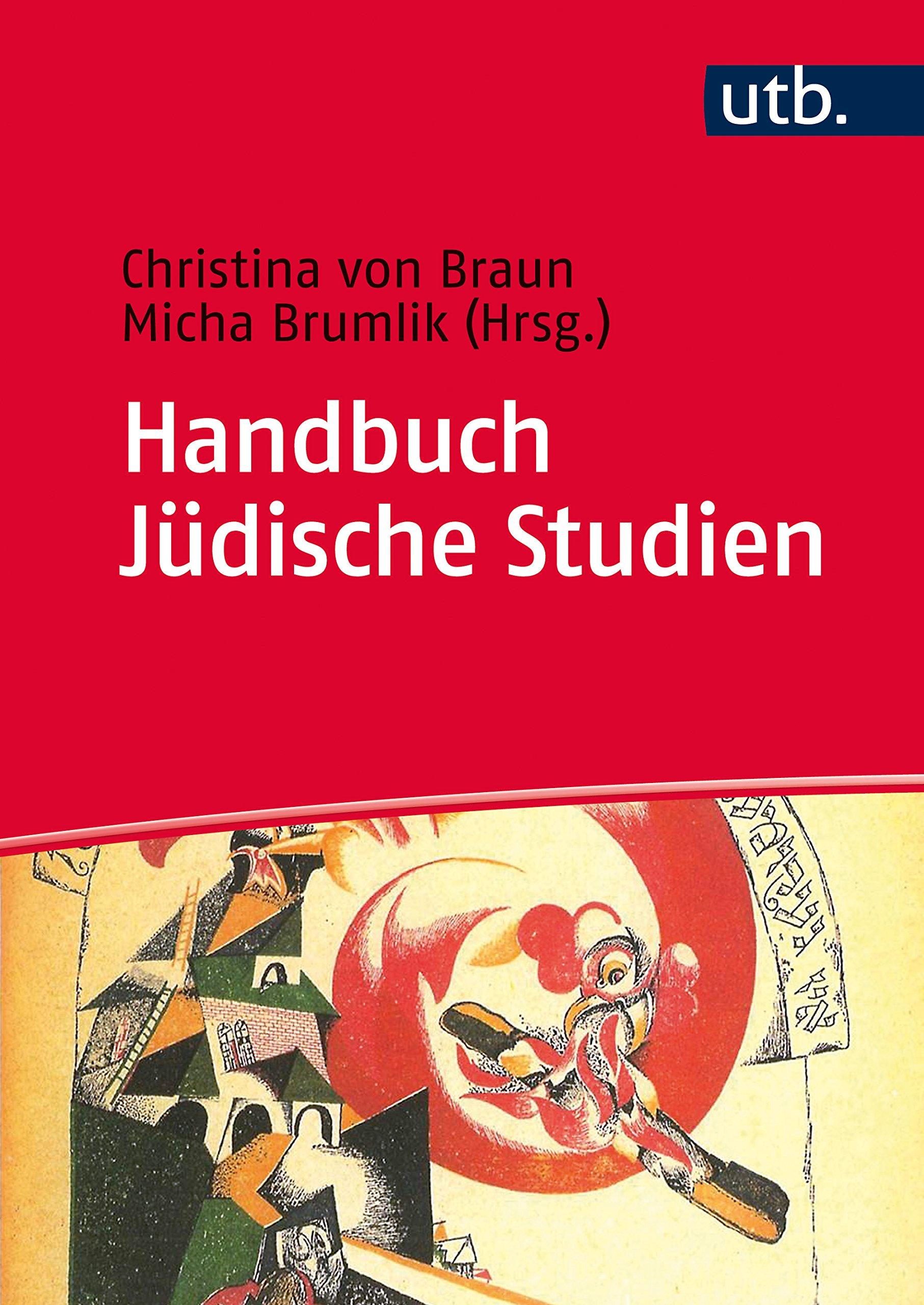 Handbuch Jüdische Studien Taschenbuch – 15. Januar 2018 Christina von Braun Micha Brumlik UTB GmbH 3825287122