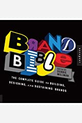 Brand Bible: The Complete Guide to Building, Designing, and Sustaining Brands Flexibound