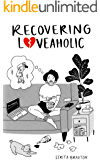 Recovering Loveaholic: The Struggle of a Single Millennial
