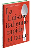 La cuisine italienne rapide et facile